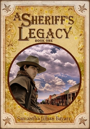 A Sheriff's Legacy by Samantha Jillian Bayarr