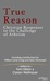 True Reason: Christian Responses to the Challenge of Atheism
