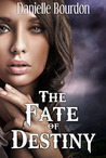 The Fate of Destiny (Fates, #1)
