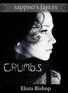 Crumbs by Elora Bishop