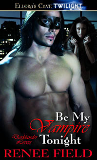 Be My Vampire Tonight by Renee Field