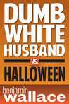 Dumb White Husband vs. Halloween