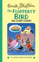 The Flopperty Bird And Other Stories by Enid Blyton