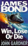 Win, Lose or Die (John Gardner's Bond, #8)