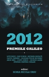 Galileo 2012 Anthology (Antologia Premiile Galileo 2012)