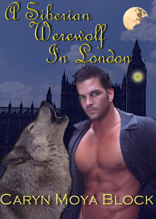 A Siberian Werewolf in London (Siberian Volkov Pack, #2)