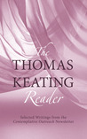 The Thomas Keating Reader: Selected Writings from the Contemplative Outreach Newsletter