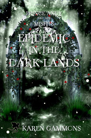 Epidemic in the Dark Lands by Karen Gammons