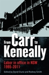 From Carr to Keneally- Labour in office in NSW 1995-2011 by David Clune