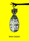 Love Bomb and the Pink Platoon by Ryan Gielen