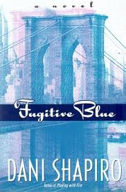 Fugitive Blue by Dani Shapiro