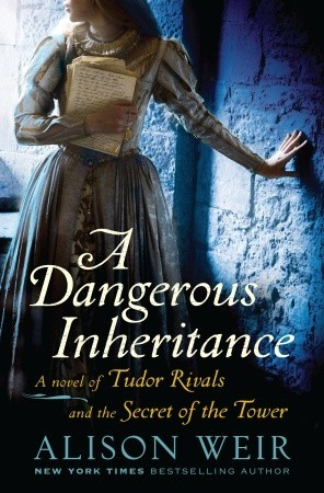 A Dangerous Inheritance by Alison Weir