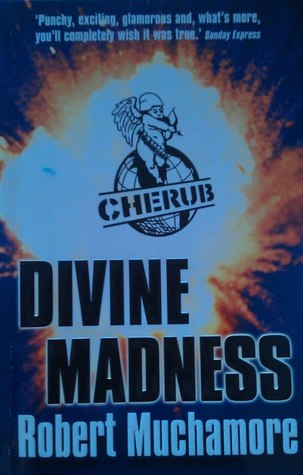 Divine Madness by Robert Muchamore