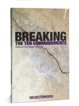 Breaking the Ten Commandments: Discover the Deeper Meaning by Eric ...