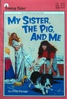My Sister, the Pig, and Me (Treetop Tales)