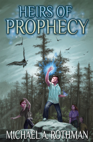 Heirs of Prophecy by Michael A. Rothman