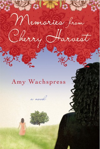 Memories from Cherry Harvest by Amy Wachspress