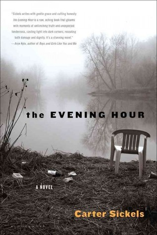 The Evening Hour by Carter Sickels