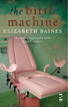 The Birth Machine (Salt Modern Fiction)