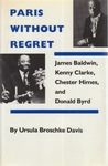 Paris Without Regret: James Baldwin, Kenny Clarke, Chester Himes, and Donald Byrd