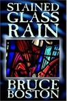 Stained Glass Rain by Bruce Boston