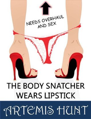 The Body Snatcher Wears Lipstick by Artemis Hunt