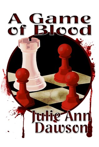 A Game of Blood by Julie Ann Dawson