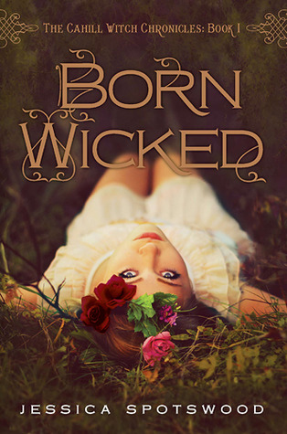 Born Wicked by Jessica Spotswood