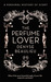The Perfume Lover: A Personal History of Scent. Denyse Beaulieu