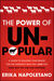 The Power of Unpopular: A Guide to Building Your Brand for the Audience Who Will Love You (and why no one else matters)