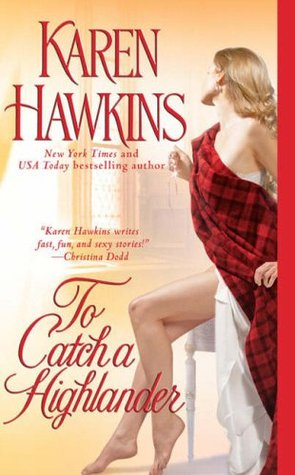 To Catch a Highlander by Karen Hawkins