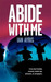 Abide with Me by Ian  Ayris