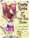 Daria Rose and the Day She Chose by Yvonne Capitelli