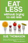 Eat Less Without Trying to Eat Less (The Food Philosophy)