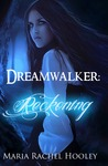 Dreamwalker: Reckoning (Dreamwalker, #2)