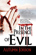 In The Presence Of Evil by Autumn Jordon