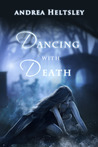 Dancing with Death (Dancing, #1)
