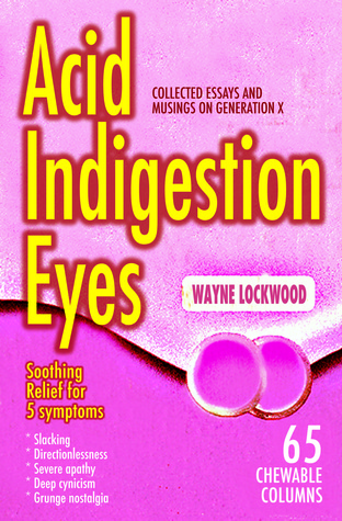 Acid Indigestion Eyes by Wayne Lockwood