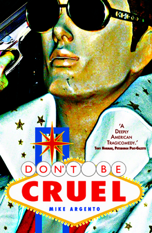 Don't Be Cruel by Mike Argento