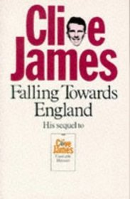 Falling Towards England by Clive James