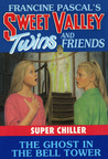 The Ghost in the Bell Tower (Sweet Valley Twins Super Chiller #4)