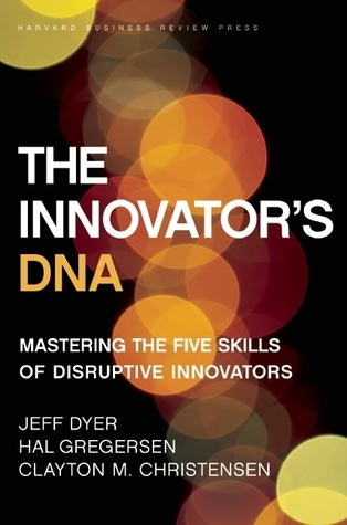 The Innovator's DNA by Jeffrey Dyer