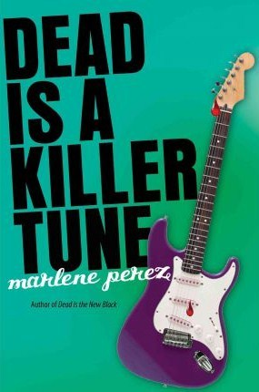 Dead is a Killer Tune by Marlene Perez