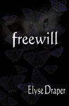 Freewill by Elyse Draper
