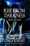 Rise from Darkness (Battle for Souls, #1)
