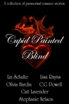 Cupid Painted Blind - A Paranormal Romance Anthology by Stephanie   Nelson