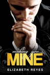 Making You Mine (The Moreno Brothers, #5)