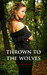 Thrown to the Wolves (Wolf Mountain, #1)