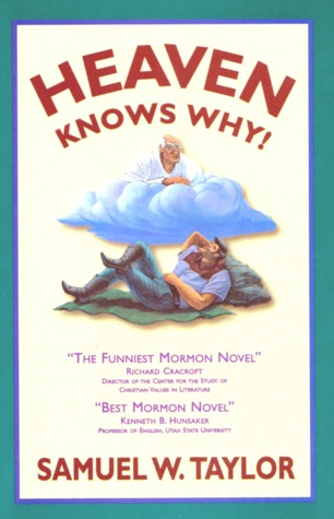 Heaven Knows Why by Samuel W. Taylor