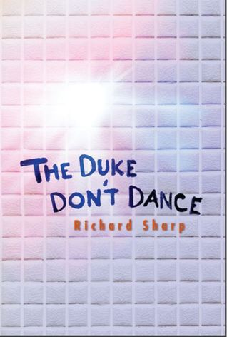 The Duke Don't Dance by Richard  G. Sharp